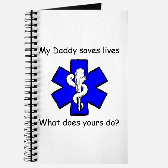 My Daddy saves lives Journal