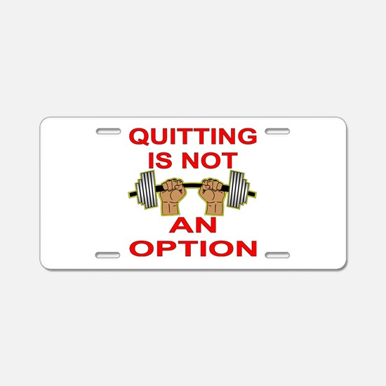 Quitting Not An Option Aluminum License Plate