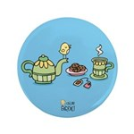 """Its always tea-time! 3.5"""" Button"""