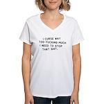 I Curse Way Too Fucking Much Women's V-Neck T-Shir