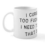 I Curse Way Too Fucking Much Mug