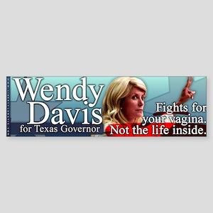 Wendy Davis - Fights for Your Vagina Sticker (Bump