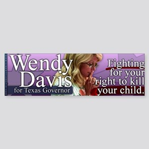 Wendy Davis - Right to Kill Your Child Sticker (Bu