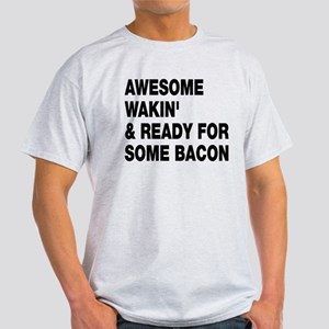 Awesome wakin' bacon Light T-Shirt
