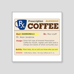 """Prescription Coffee Square Sticker 3"""" x 3"""""""
