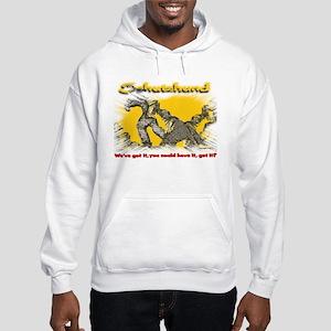 We've got it! Hooded Sweatshirt