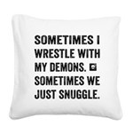 Wrestle With My Demons Square Canvas Pillow