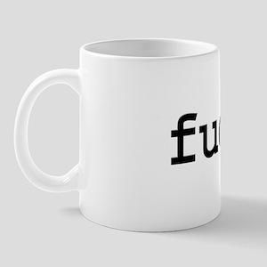 fuck. Mug