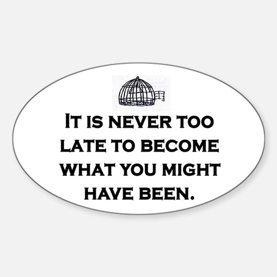 NEVER TOO LATE Sticker (Oval)