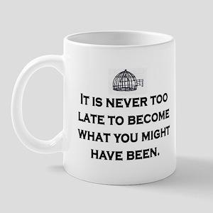 NEVER TOO LATE Mug