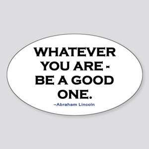 BE A GOOD ONE! Sticker (Oval)