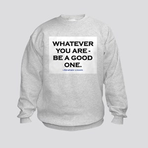 BE A GOOD ONE! Kids Sweatshirt