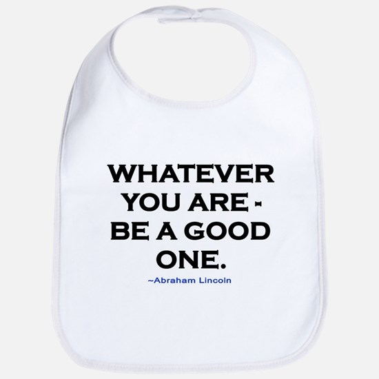 BE A GOOD ONE! Bib