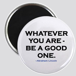 BE A GOOD ONE! Magnet
