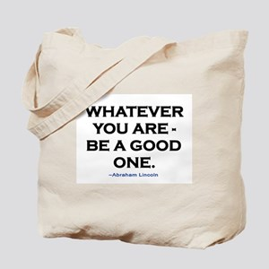 BE A GOOD ONE! Tote Bag