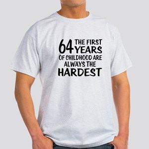 64 Years Of Childhood Are Always The Light T-Shirt