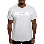 cunt. Light T-Shirt
