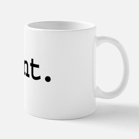 cunt. Mug