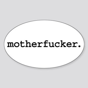 motherfucker. Oval Sticker