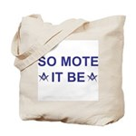 Masonic So Mote It Be Tote Bag