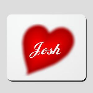 I love Josh products Mousepad