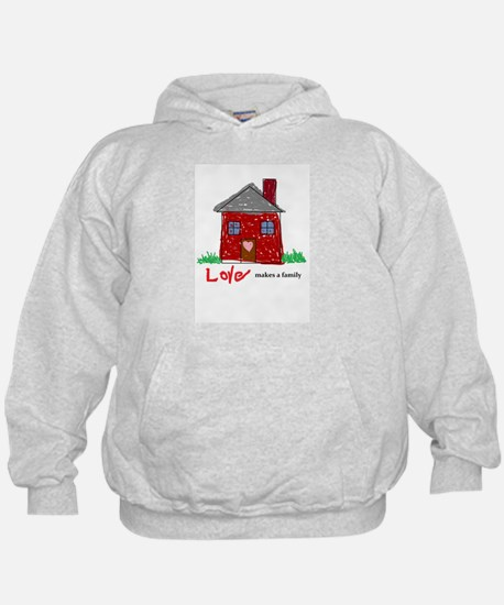 Love Makes A Family Hoodie