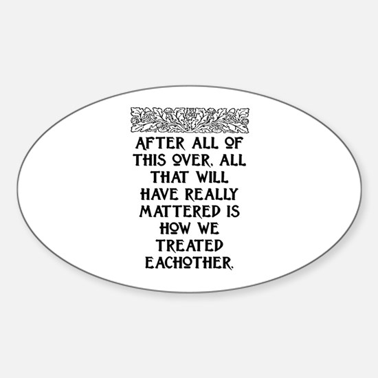 AFTER ALL OF THIS (NEW FONT) Sticker (Oval)
