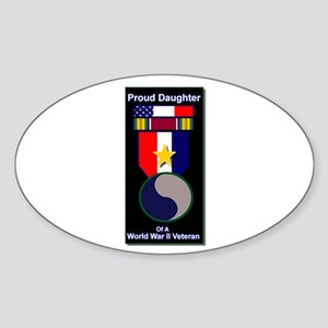 Proud Daughter of WWII Veteran Oval Sticker
