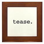 tease. Framed Tile