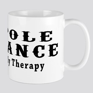 Pole Dance My Therapy Mug