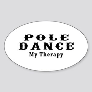 Pole Dance My Therapy Sticker (Oval)