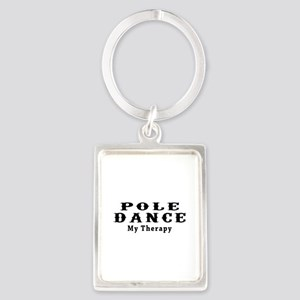 Pole Dance My Therapy Portrait Keychain