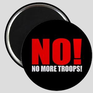 NO! NO MORE TROOPS! Magnet