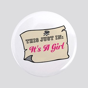Its A Girl 3.5&Quot; Button