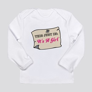 Its A Girl Long Sleeve T-Shirt