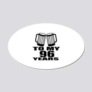 To My 96 Years Birthday Desi 20x12 Oval Wall Decal