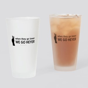 We Go Heyer Drinking Glass