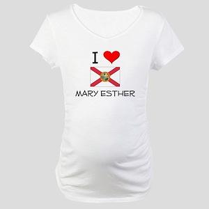I Love MARY ESTHER Florida Maternity T-Shirt