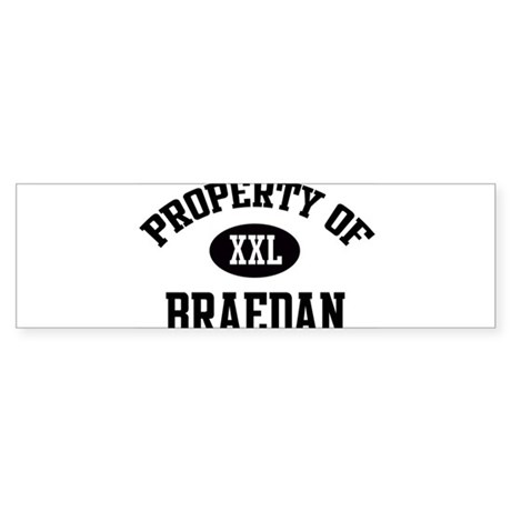 Property of Braedan Bumper Sticker