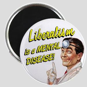 "Liberalism Is A Mental Disease 2.25"" Magnet (10 pa"