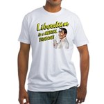 Liberalism Is A Mental Disease Fitted T-Shirt
