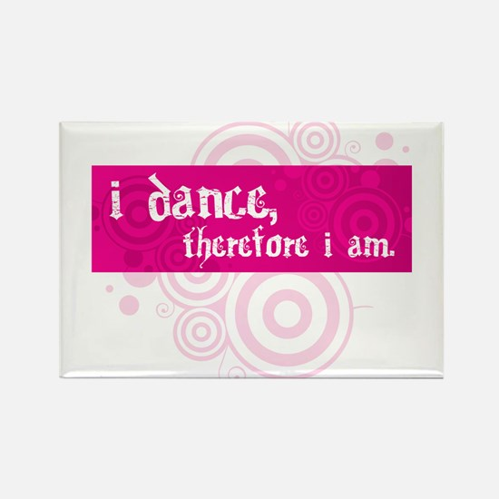I Dance, Therefore... - Rectangle Magnet (10 pack)