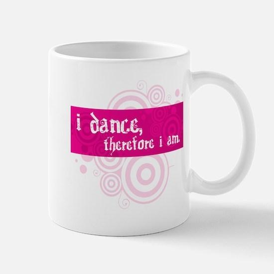 I Dance, Therefore... - Mug