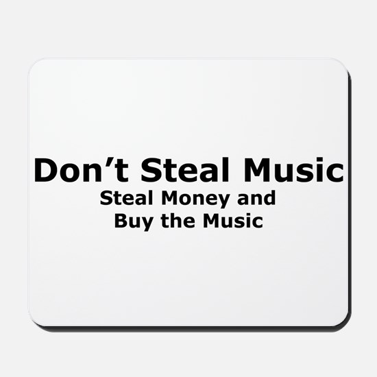 Don't Steal Music Mousepad