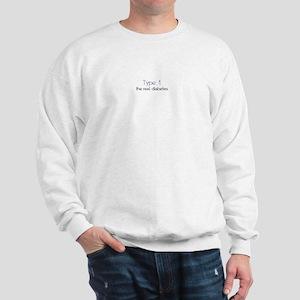 Type 1 - The Real Diabetes Sweatshirt