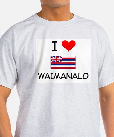 I Love WAIMANALO Hawaii T-Shirt