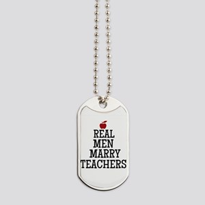 Real Men Marry Teachers Dog Tags