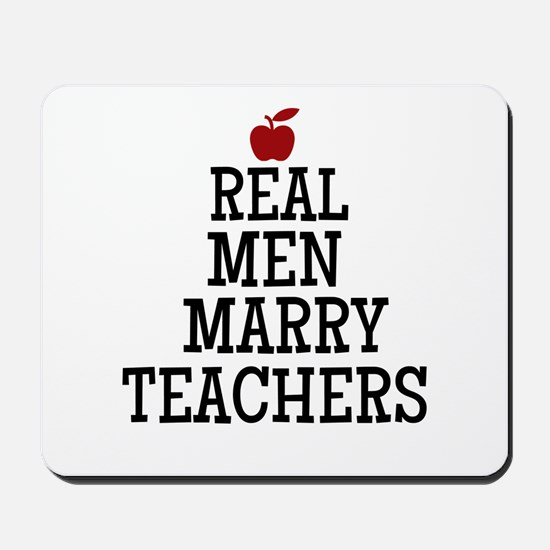 Real Men Marry Teachers Mousepad