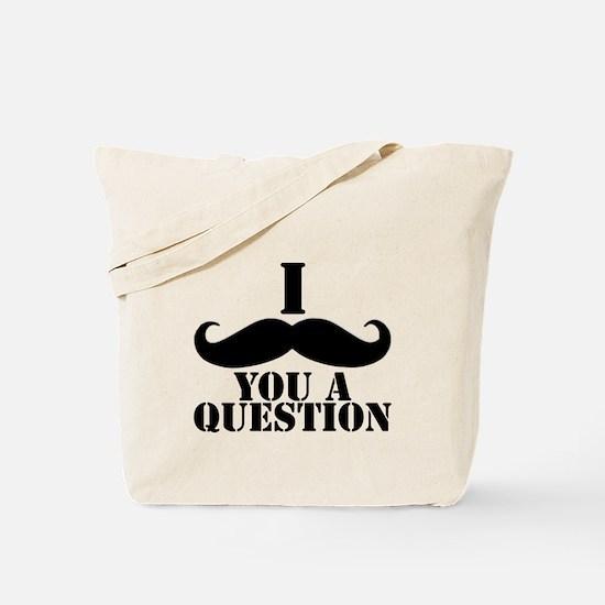 I Mustache You A Question   Black Mustache Tote Ba