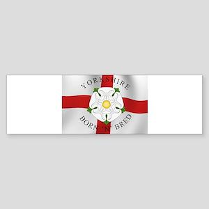 Yorkshire Born 'N' Bred Bumper Sticker